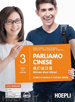 PARLIAMO CINESE. CORSO DI LINGUA E CULTURA CINESE. VOL. 3